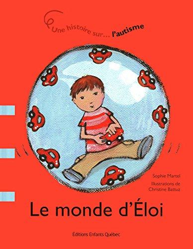 Le monde d'Eloi - Une histoire sur l'autisme par Sophie Martel
