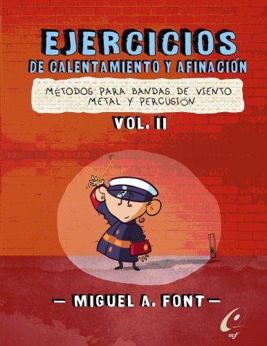 Ejercicios de Calentamiento y afinacion para bandas de viento metal y percusion: Partituras y partes para bandas de paso de cristo: Volume 2 por Miguel Angel Font Morgado