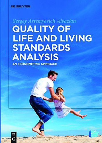 Quality of Life and Living Standards Analysis: An Econometric Approach (English Edition)
