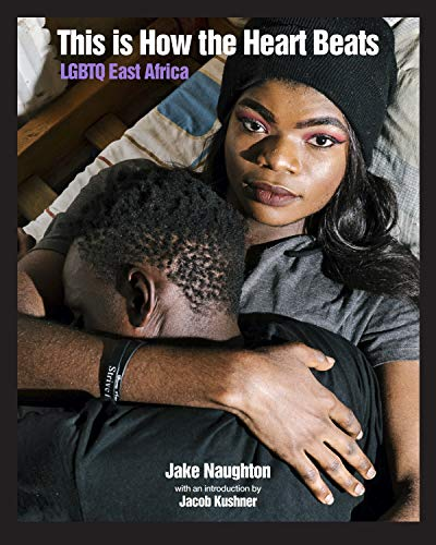 This Is How The Heart Beats: LGBTQ Refugees from Uganda (English Edition)