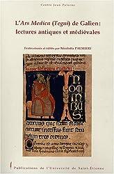 L'Ars Medica (Tegni) de Galien : lectures antiques et médiévales