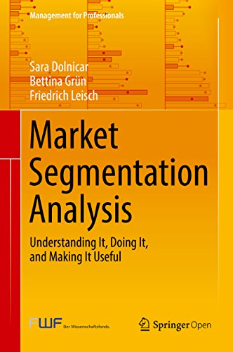 Market Segmentation Analysis: Understanding It, Doing It, and Making It Useful (Management for Professionals) (English Edition) par Sara Dolnicar