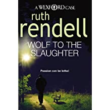 Wolf To The Slaughter: (A Wexford Case) (Inspector Wexford series Book 3)
