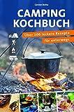 Das Campingkochbuch: über 100 leckere Rezepte für unterwegs