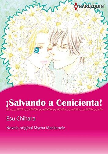 ¡Salvando a Cenicienta! (Harlequin Manga) por Myrna Mackenzie
