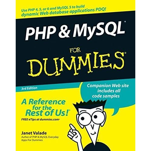 PHP & MySQL For Dummies 3rd edition (For Dummies (Computer/Tech)) by Janet Valade (2006-11-20)
