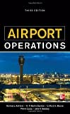 Airport Operations 3/E 3rd (third) Edition by Ashford, Norman, Coutu, Pierre, Beasley, John published by McGraw-Hill Pro