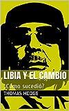Libia y el Cambio: ¿Cómo sucedió?