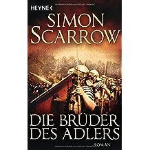 Die Brüder des Adlers: Die Rom-Serie 4 - Roman