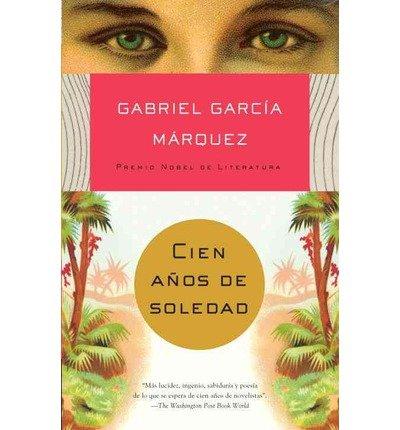 Cien Anos de Soledad[ CIEN ANOS DE SOLEDAD ] By Garcia Marquez, Gabriel ( Author )Sep-22-2009 Paperback