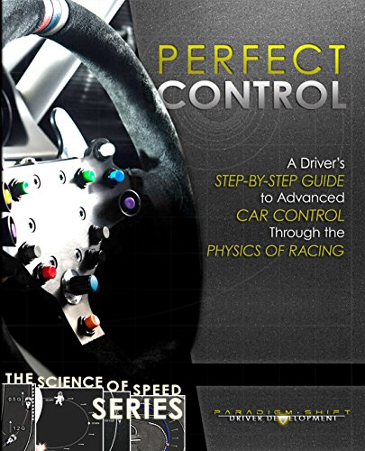Perfect Control: A Driver's Step-by-Step Guide to Advanced Car Control Through the Physics of Racing (The Science of Speed Series Book 2) (English Edition) por Paradigm Shift Driver Development