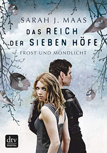 Das Reich der sieben Höfe 4 - Frost und Mondlicht: Roman von [Maas, Sarah J.]