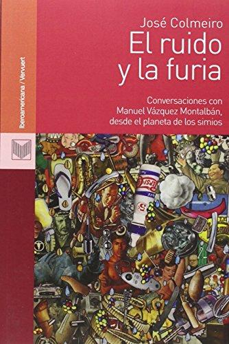 El ruido y la furia: conversaciones con Manuel Vázquez Montalbán, desde el planeta de los simios