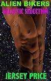 ALIEN BIKERS: GALACTIC SEDUCTION (a BBW Trailer Trash MC Alien Alpha Romance) (English Edition)