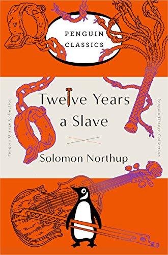 Twelve Years a Slave: (Penguin Orange Collection) -