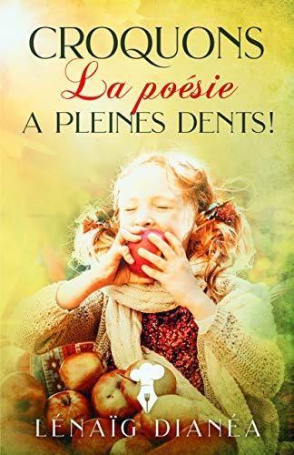 Couverture du livre Croquons la poésie à pleines dents !