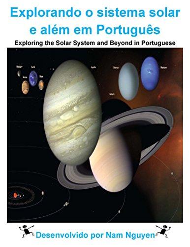 Explorando o sistema solar e além em Português: Exploring the Solar System and Beyond in Portuguese (Portuguese Edition) por Nam Nguyen