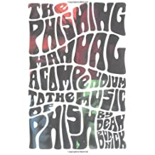 The Phishing Manual: A Compendium to the Music of Phish by Dean Budnick (1996-12-12)