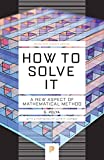 How to Solve it: A New Aspect of Mathematical Method (Princeton Science Library) - Georg Polya