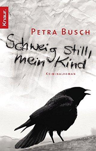 Schweig still, mein Kind by Petra Busch (2010-09-06)