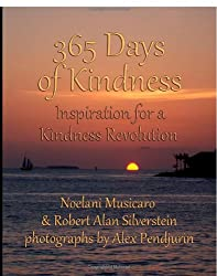 365 Days of Kindness: Inspiration for a Kindness Revolution