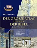 Der große Atlas zur Welt der Bibel - Paul Lawrence