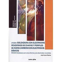 UF1624 Soldadura con electrodos revestidos de chapas y perfiles de acero carbono con electrodos básicos
