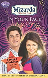 Disney Wizards Fiction: In Your Face Bk. 3 (Wizards of Waverly Place)