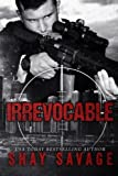 Irrevocable by Shay Savage (2015-05-25)