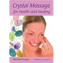 Crystal Massage for Health and Healing by Michael Gienger (2006-04-01)