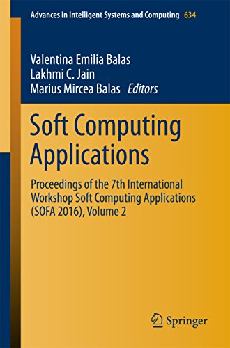 Soft Computing Applications: Proceedings of the 7th International Workshop Soft Computing Applications (SOFA 2016), Volume 2 (Advances in Intelligent Systems and Computing Book 634) (English Edition) -