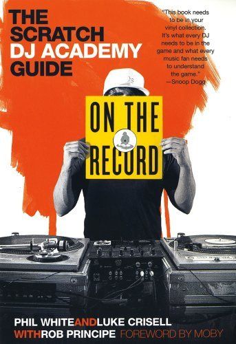On the Record: The Scratch DJ Academy Guide by Luke Crisell (2009-04-14)