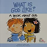 What Is God Like?: A Book about God (Just for Me Books) by Cynthia Geisen (2013-01-01)