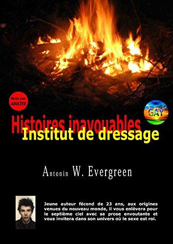 Institut de dressage (Histoires inavouables t. 28) par Antonin Evergreen