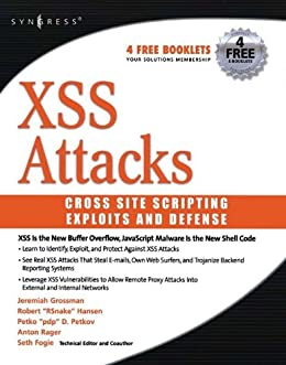 XSS Attacks: Cross Site Scripting Exploits and Defense (English Edition) de [Fogie