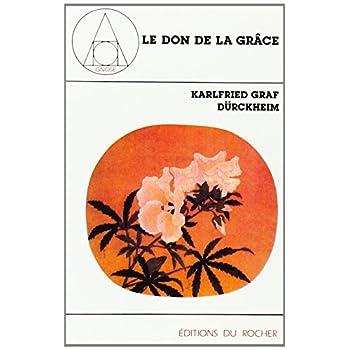 Le Don de la grâce. Conférences de Francfort 1967-1970