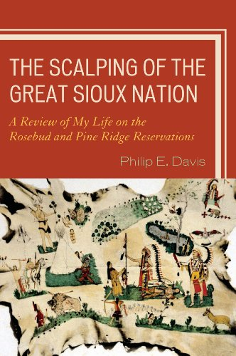 The Scalping of the Great Sioux Nation: A Review of My Life on the Rosebud and Pine Ridge Reservations (English Edition)