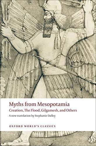 Myths from Mesopotamia: Creation, the Flood, Gilgamesh, and Others (Oxford World's Classics) (2009-02-15)
