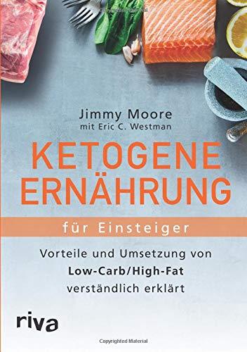 Ketogene Ernährung für Einsteiger: Vorteile und Umsetzung von Low-Carb/High-Fat verständlich erklärt