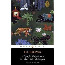 A Tiger for Malgudi and the Man-Eater of Malgudi (Penguin Classics) by R. K. Narayan (2009-07-28)