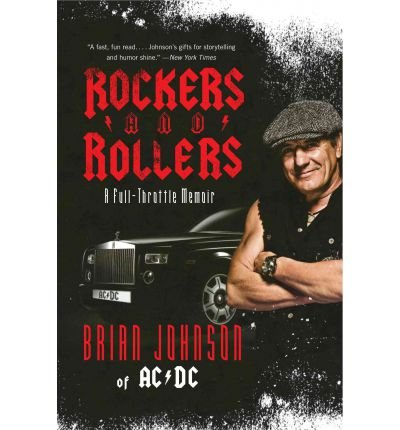 [(Rockers and Rollers: A Full-Throttle Memoir )] [Author: Brian Johnson] [Jun-2012]