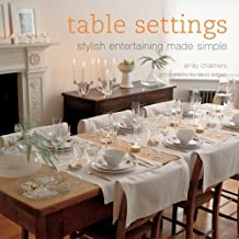 Table Settings: Stylish Entertaining Made Simple by Emily Chalmers (2005-09-03)
