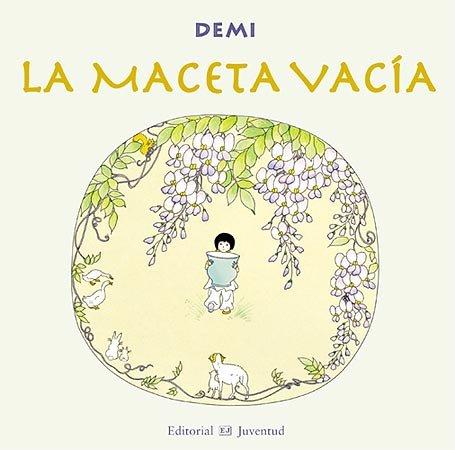 La maceta vacia (ALBUMES ILUSTRADOS) por Demi