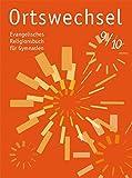 Ortswechsel 9/10: Evangelisches Religionsbuch f?r Gymnasien/ Ausgabe f?r Niedersachsen, Baden-W?rttemberg, Hessen, Sachsen, Rheinland-Pfalz, ... Mecklenburg-Vorpommern, Saarland, Th?ringen