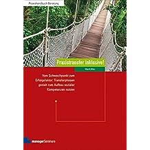 Praxistransfer inklusive!: Vom Schwachpunkt zum Erfolgsfaktor: Transferphasen gezielt zum Aufbau sozialer Kompetenzen nutzen