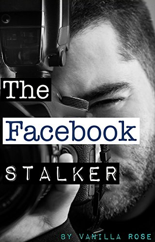 The Facebook Stalker (Book One) (English Edition)