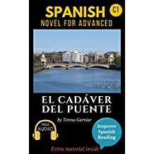 El cadáver del puente: Learn Spanish with Improve Spanish Reading. Aprender español con lecturas graduadas. Spanish novel for advanced plus students (Audio included) English edition.