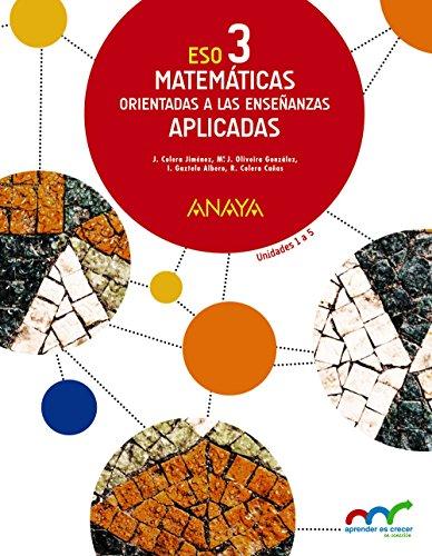 Matemáticas orientadas a las Enseñanzas Aplicadas 3 Trimestres (Aprender es crecer en conexión)