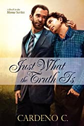Just What the Truth Is (Home) by Cardeno C (2011-10-11)