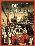 Die Templer: Bewahrer des Heiligen Grals - Susie Hodge